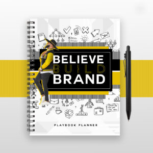 BELIEVE BUILD BRAND - THE PLAYBOOK: Workbook & Yearly Planner