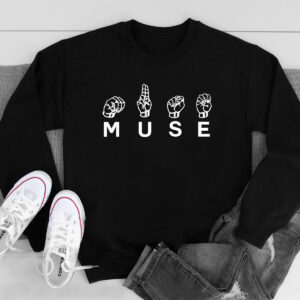 MUSE for the Deaf Culture Sweatshirt